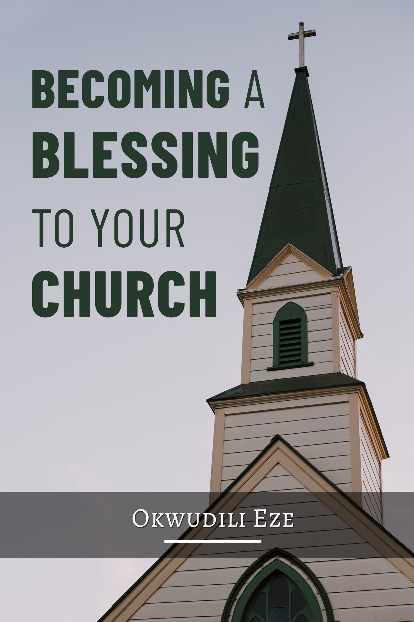 Becoming a Blessing to Your Church